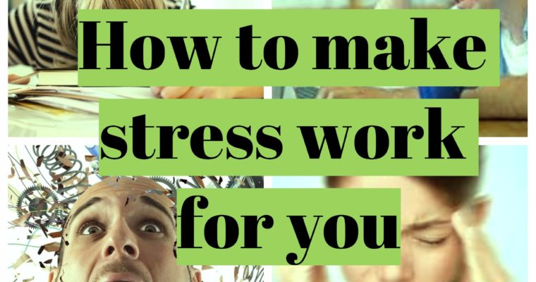 Stress – How to get the most out of it and be productive