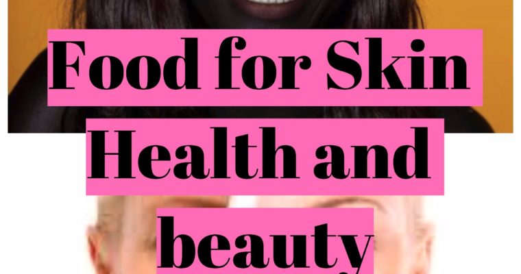 Eat your way to beauty! – foods that affect Skin Health