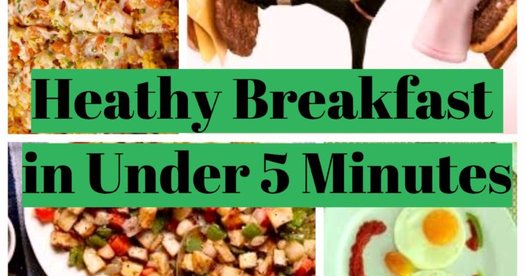 Fix yourself a healthy breakfast. In under 5 minutes!