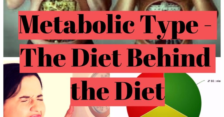 Metabolic type – The diet behind the diet