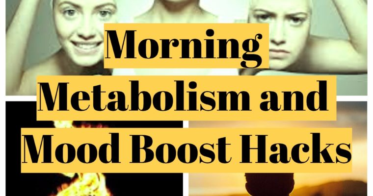 Morning metabolism and mood boost – Tips and Tricks