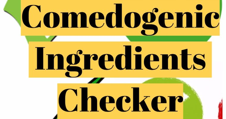 Comedogenic Ingredients Checker