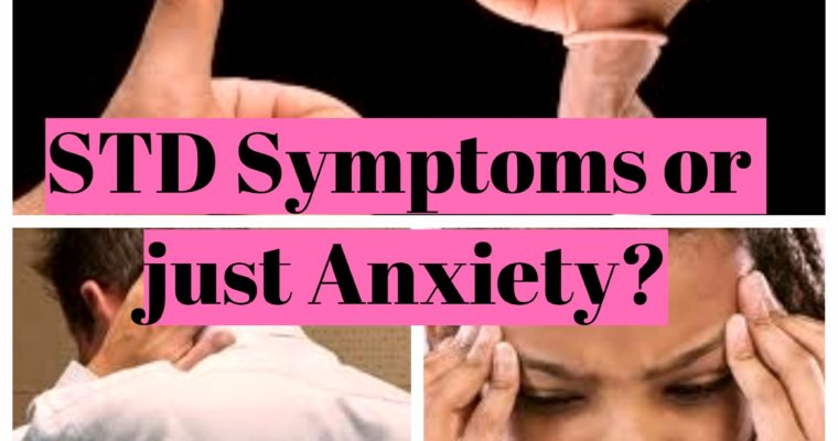 STD symptoms or just anxiety?