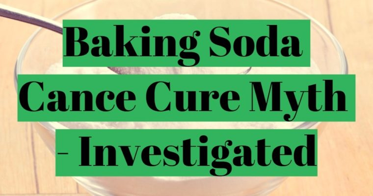 Baking powder cancer cure myth investigated