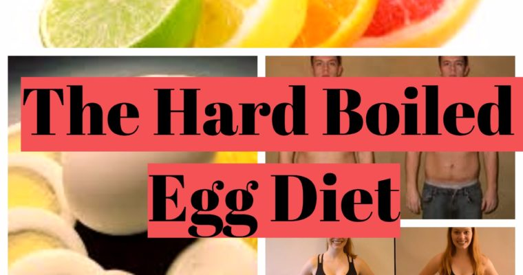 Hard Boiled Egg Diet – Your way of losing up to 24 pounds in 2 short weeks