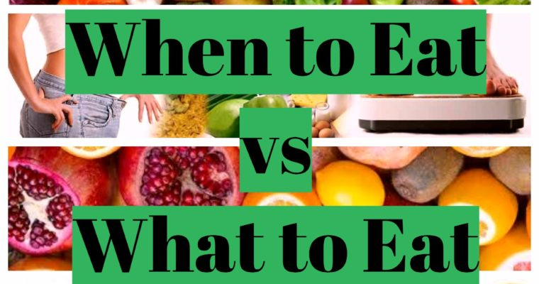 When to eat vs. What to eat diets – basics