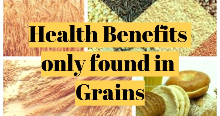 Health Benefits that Can Only Be Found in Grains