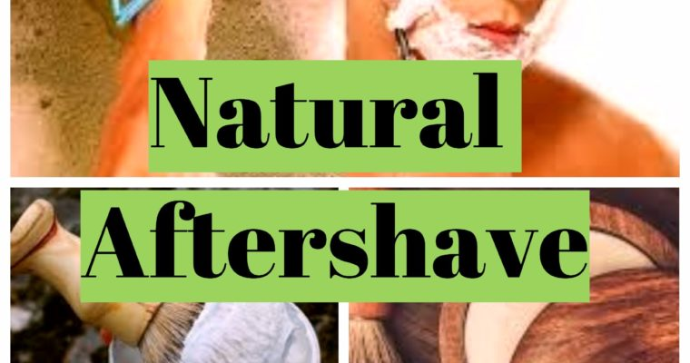 Natural Aftershave – What to use and how to make it