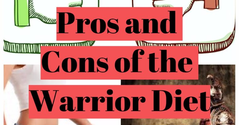 PROS and CONS of The Warrior Diet and The One Meal A Day diet
