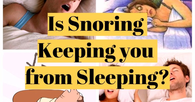 Is Snoring Keeping You from Your Well-deserved Sleep?
