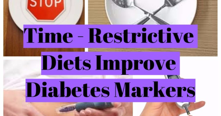 Time-Restrictive diets improve diabetes markers