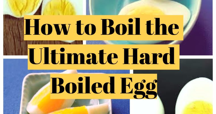 How to boil The Ultimate Hard Boiled Egg