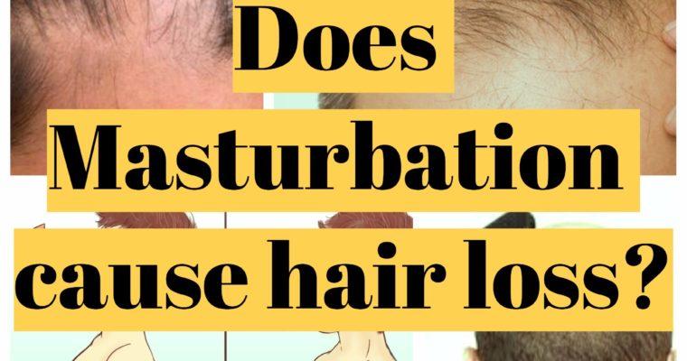 Does Masturbation Cause Hair Loss? Myths and Facts